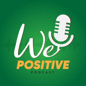 We Positive Podcast
